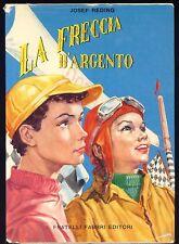 LA FRECCIA D'ARGENTO -JOSEF REDING -ILLUSTRAZIONI DI NARDINI - FABBRI 1956