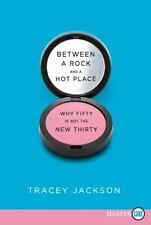 Between a Rock and a Hot Place: Why Fifty Is Not the New Thirty, Jackson, Tracey