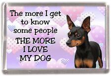 """Miniature Pinscher Dog Fridge Magnet """"THE MORE I LOVE MY DOG""""  by Starprint"""
