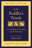 In the Buddha's Words : An Anthology of Discourses from the Pali Canon, Paper...
