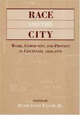 RACE & THE CITY: Work, Community, and Protest in Cincinnati, 1820-1970 (Greater