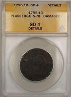 1795 Plain Edge Large Cent 1c Coin S-78 ANACS GD 4 Details Damaged