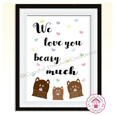 'I/We love you beary much' child bedroom nursery gift print, home decor wall art