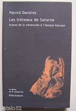 les tréteaux de Saturne, scènes de la mélancolie à l'époque baroque - P. Dandrey