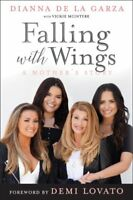 Falling with Wings: A Mother's Story by Dianna De La Garza 9781250143334
