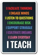 I TEACH Novelty Sign teacher school parents college high school teacher gift