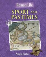 Roman Life: Sport and Pastimes by Barber, Nicola (Paperback book, 2014)