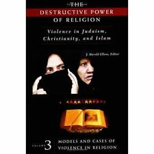 The Destructive Power of Religion: Violence in Judaism, Christianity,-ExLibrary