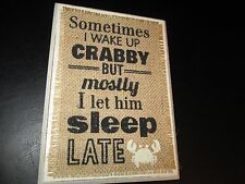 """""""Sometimes I Wake Up Crabby but Mostly I Let Him Sleep Late"""" Plaque, New"""