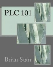 Plc 101 by MR Brian Daniel Starr (Paperback / softback, 2013)