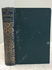 THE LIVES OF ST. FRANCIS OF ASSISI - Brother Thomas of Celano, 1908, 1st ed.,