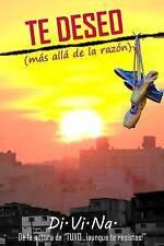 NEW TE DESEO (más allá de la razón) (Spanish Edition) by Di.Vi.Na.