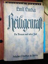 Emil Lucka: Heiligenrast Ein Roman aus alter Zeit 1919 Schuster & Loeffler
