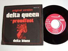 "PROUDFOOT : Delta Queen / Delta Blues 7"" 45T 1972 Belgium NEW FLY 101"