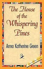 The House of the Whispering Pines by Anna Katharine Green (2007, Paperback)