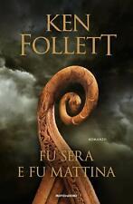 Fu Sera e fu Mattina Libro di Ken Follett Fantasy Avventura Coraggio Amore Odio