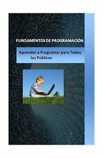 Fundamentos de Programacion: Para Todos lo Pblicos (Spanish Edi... Free Shipping