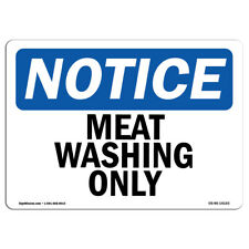 Osha Notice - Meat Washing Only Sign | Heavy Duty Sign or Label