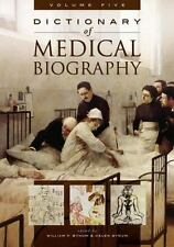 Dictionary of Medical Biography [5 volumes],