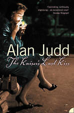 The Kaiser's Last Kiss by Alan Judd (Paperback, 2004)