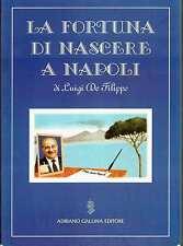 (teatro napoletana) Luigi De Filippo LA FORTUNA DI NASCERE A NAPOLI