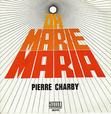 PIERRE CHARBY OH MARIE MARIA / INSTRUMENTAL FRENCH 45 SINGLE