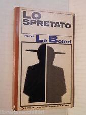 LO SPRETATO Herve Le Boterf Paolo Peroni Garzanti Romanzi e realta 1967 romanzo