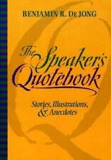 The Speaker's Quotebook: Stories, Illustrations, and Anecdotes-ExLibrary