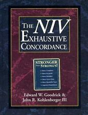 The NIV Exhaustive Concordance by Edward W Goodrick and John R Kohlenberger III