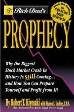 Rich Dad's Prophecy: Why the Biggest Stock Market Crash in History Is Still Com