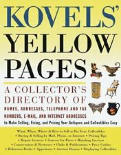Kovels Yellow Pages: A Directory of Names, Addresses, Telephone and Fax Number