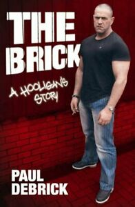 The Brick: A Hooligan's Story by Debrick, Paul Paperback Book The Cheap Fast