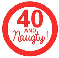 40 AND NAUGHTY Funny Car Bumper JDM VW BIRTHDAY Novelty Vinyl Decal Sticker