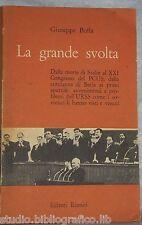 La grande svolta. Dalla morte di Stalin al XXI Congresso del PCUS...