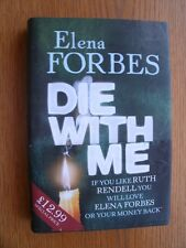 Elena Forbes Die With Me 1st ed UK HC SIGNED New with wrap around ban