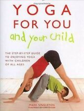 Yoga For You And Your Child : The Step-By-Step Guide To Enjoying Yoga con Niños