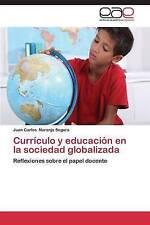 Currículo y educación en la sociedad globalizada: Reflexiones sobre el papel doc