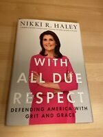 Nikki Haley With All Due Respect Autographed Signed Hardcover Book Trump Biden