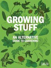 Growing Stuff: An Alternative Guide to Gardening,Duncan McCorquodale