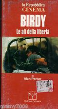 VHS=Birdy. Le ali della libertà (1985) VHS=Collana La Repubblica cinema=