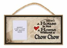 A House is Not a Home Without a Chow Chow Dog Sign w/ Photo Insert by DGS
