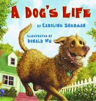 A Dogs Life by Caroline Sherman