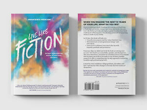 Live Like Fiction: 30 Days To Become the Author of Your Own Life Story