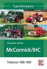McCormick / IHC Traktoren 1937-1975 von Alexander Oertle (2014, Taschenbuch)