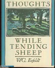 W G Ilefeldt THOUGHTS WHILE TENDING SHEEP 1988 HC/DJ Signed