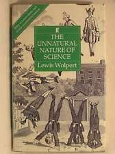 The Unnatural Nature of Science, Wolpert, L., Very Good Book