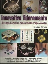 Innovative Adornments Intro Fused Glass Wire Jewelry Jayne Persico Paperback New