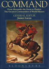 James Lucas (ed.) COMMAND: FROM ALEXANDER THE GREAT TO ZHUKOV THE GREATEST COMMA
