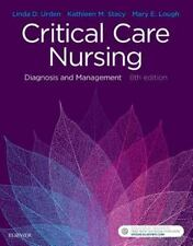 Critical Care Nursing : Diagnosis and Management by Linda D. Urden, Mary E. Loug
