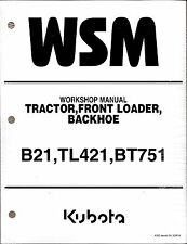 Kubota B21, TL421, BT751 Tractor Loader Backhoe Workshop Service Repair Manual